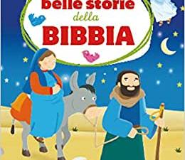 LE PIU' BELLE STORIE DELLA BIBBIA