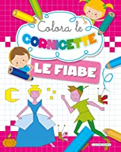 COLORA LE CORNICETTE LE FIABE