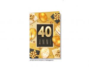 BIGLIETTO COMPLEANNO 40 ANNI PALLONCINI ORO